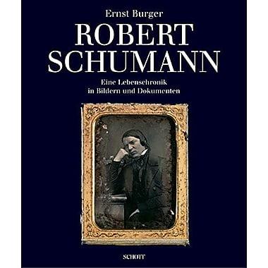 Robert Schumann: Eine Lebenschronik in Bildern und Dokumenten (German Edition), Used Book (9783795703431)