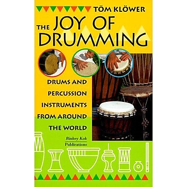The Joy of Drumming: Drums & Percussion Instruments from Around the World, New Book (9789074597319)