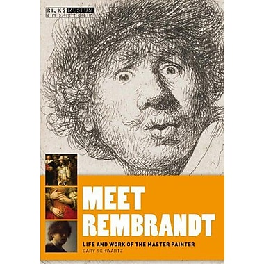 Meet Rembrandt: Life and Work of the Master Painter (Rijksmuseum, Amsterdam), New Book (9789086890576)