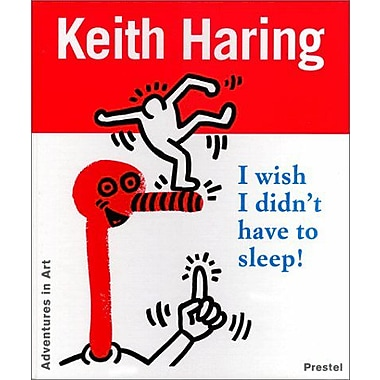 Keith Haring: I Wish I Didn't Have to Sleep (Adventures in Art (Prestel)), New Book (9783791318158)