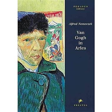 Van Gogh in Arles (Pegasus Library), New Book (9783791314846)