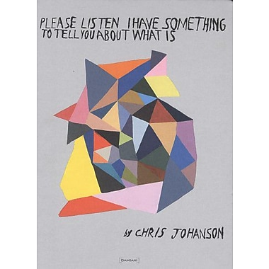 Chris Johanson: Please Listen I Have Something to Tell You About What Is, Used Book (9788889431450)