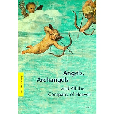 Angels, Archangels, and All the Company of Heaven (Pegasus Library), Used Book (9783791322315)