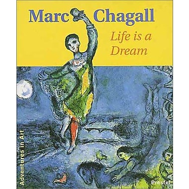 Marc Chagall: Life is a Dream (Adventures in Art (Prestel)) (9783791319865)