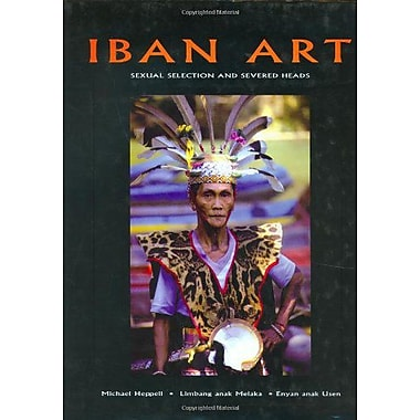 Iban Art: Sexual Selection and Severed Heads, New Book (9789068325409)