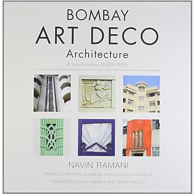 Bombay Art Deco Architecture: A Visual Journey: 1930-1953, New Book (9788174364470)