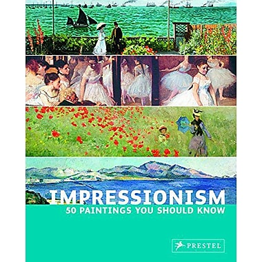 Impressionism: 50 Paintings You Should Know, New Book (9783791338439)