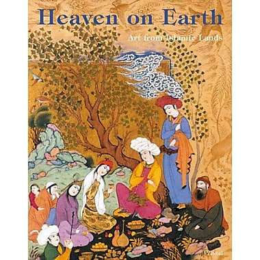 Heaven on Earth: Art from Islamic Lands: Works from the State Hermitage Museum and the Khalili Collection, New (9783791330556)