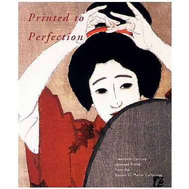 Printed to Perfection: Twentieth Century Japanese Prints from the Robert O. Muller Collection, Used Book (9789074822732)