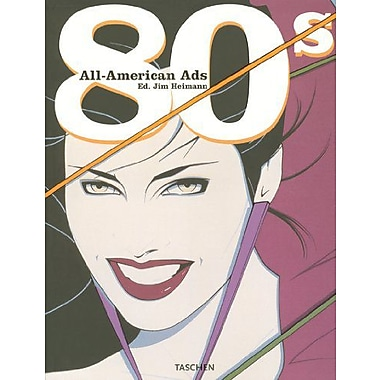 All American Ads of the 80's (Midi S.) (English, German, French, Spanish and Japanese Edition), Used Book (9783822838334)