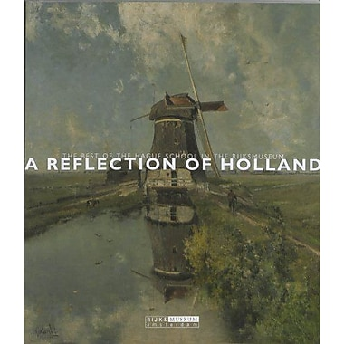 A Reflection of Holland: The Best of the Hague School in the Rijksmuseum (Rijksmuseum, Amsterdam), Used Book (9789086890484)