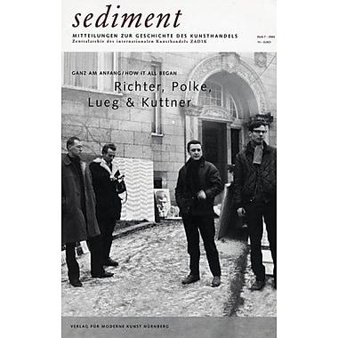 Sediment: How It All Began: Richter, Polke, Lueg, and Kuttner, Used Book (9783936711707)