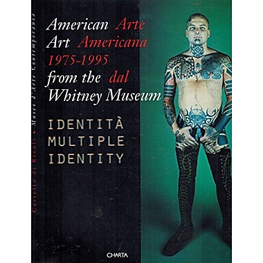 American Art 1975-1995 from the Whitney Museum/Arte Americana 1975-1995 Dal Whitney Museum: Multiple I, New Book (9788881581399)