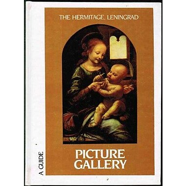 The Hermitage, Leningrad Picture Gallery, A Guide (9785730000810)