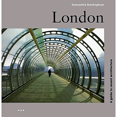 London: A Guide to Recent Architecture (Architectural Guides) (9783895082818)