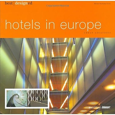 Best Designed Hotels in Europe I - Urban Locations (Part I), New Book (9783899860016)