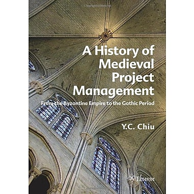 A History of Medieval Project Management: From the Byzantine Empire to the Gothic Period, Used Book (9789059726116)
