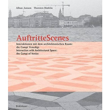 Auftritte Scenes: Interaction with Architectural Space, the Campi of Venice, Used Book (9783764365851)