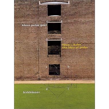 Louis I. Kahn: The Idea of Order, New Book (9783764364007)