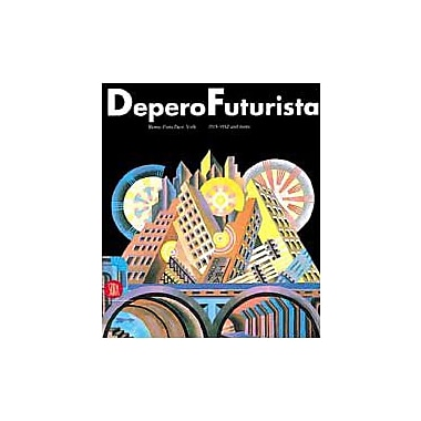 Deperofuturista: Rome-Paris-New York 1915-1932 and More, Used Book (9788881184873)