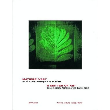 A Matter of Art: Contemporary Architecture in Switzerland (9783764364458)