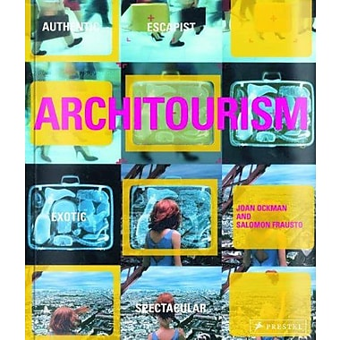 Architourism: Authentic, Escapist, Exotic, Spectacular (9783791332970)