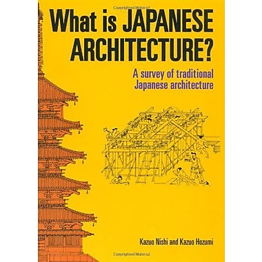 What is Japanese Architecture?: A Survey of Traditional Japanese Architecture, New Book (9784770019929)