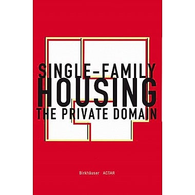 Single-Family Housing: The Private Domain (9783764358716)