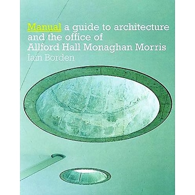 Manual: The Architecture and Office of Allford Hall Monaghan Morris, New Book (9783764367558)