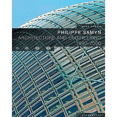 Philippe Samyn: Architecture and Engineering 1990-2000, Used Book (9783764360672)