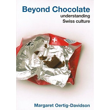 Beyond Chocolate: Understanding Swiss Culture, Used Book (9783905252064)