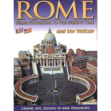 Rome and the Vatican: From Its Origins to the Present Time: Charm, Art, History in Nine Itineraries, Used Book (9788886843010)
