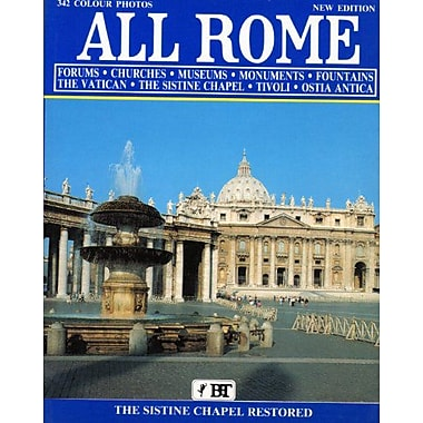 All Rome: Forums, Churches, Museums, Monuments, Fountains, The Vatican, The Sistine Chapel, Tivoli, O (9788872040874)