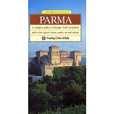 Parma: A Complete Guide to Giuseppe Verdi's Homeland and to the Region's Towns, Castles, Art, and Cui (9788836522590)