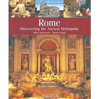 Rome: Discovering the Ancient Metropolis, New Book (9783765816239)