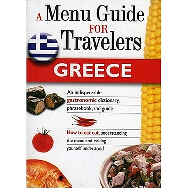 GREECE - A MENU GUIDE FOR TRAVELERS : An indispensable gastronomic dictionary, phrasebook, and guide. (9788873015901)