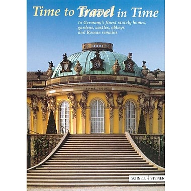 Time to Travel / Travel in Time: To Germany's Finest Stately Homes, Gardens, Castles, Abbeys and Roman, New Book (9783795414115)