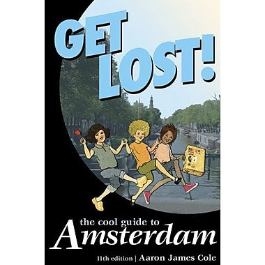 Get Lost!: The Cool Guide to Amsterdam (Get Lost: The Cool Guide to Amsterdam), New Book (9789076499079)