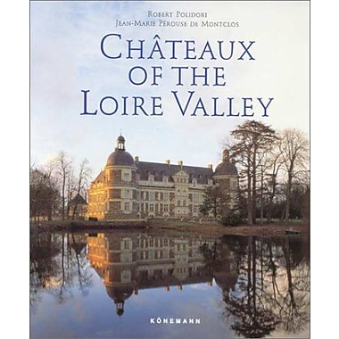 Chateaux of the Loire, Used Book (9783895085987)
