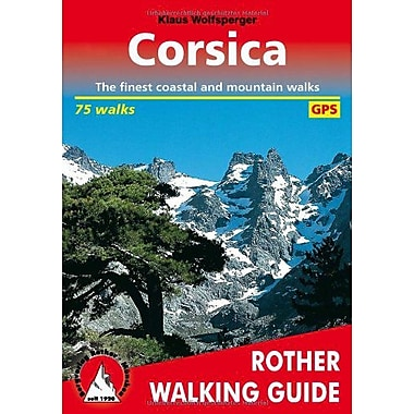 Corsica: The Finest Valley and Mountain Walks (Rother Walking Guides - Europe) (English and French Edition), New (9783763348190)