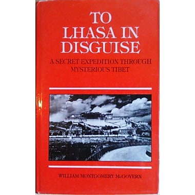 To Lhasa in Disguise: A Secret Expedition Through Mysterious Tibet, New Book (9788173030017)