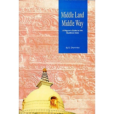 Middle Land Middle Way: Pilgrim's Guide to Buddhist India, Used Book (9789552400957)