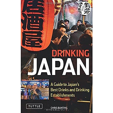 Drinking Japan: A Guide to Japan's Best Drinks and Drinking Establishments, New Book (9784805310540)