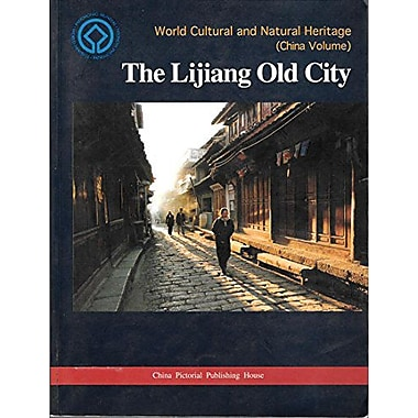 The Lijiang Old City: World Cultural and Natural Heritage (China Volume), Used Book (9787800245169)
