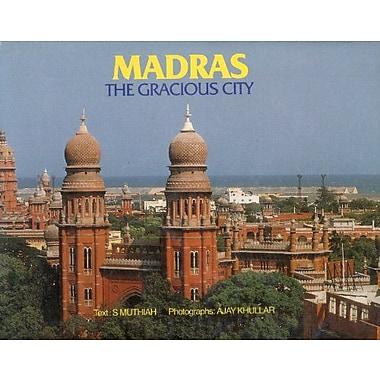 Madras: The Gracious City, New Book (9788185336367)