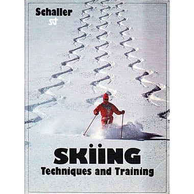 Skiing: Techniques & Training, With a Brief History of Skiing (9783854230328)