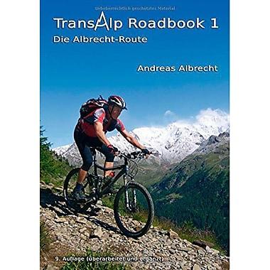 Transalp Roadbook 1 - Die Albrecht-Route (German Edition), Used Book (9783837014853)