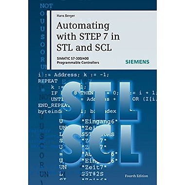 Automating with STEP 7 in STL and SCL (9783895782954)