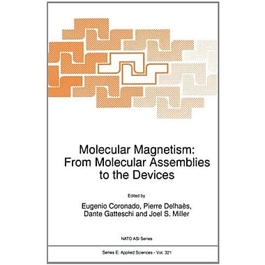 Molecular Magnetism: From Molecular Assemblies to the Devices (Nato Science Series E:) (9789048147243)