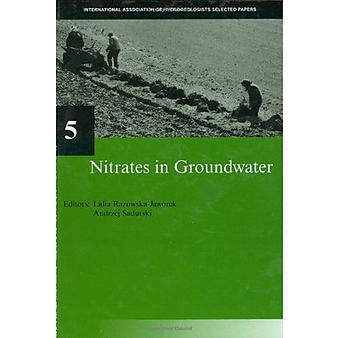 Nitrates in Groundwater: IAH Selected Papers on Hydrogeology 5 (9789058096647)
